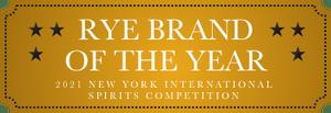 rye brand of the year 2021 new york international spirits competition